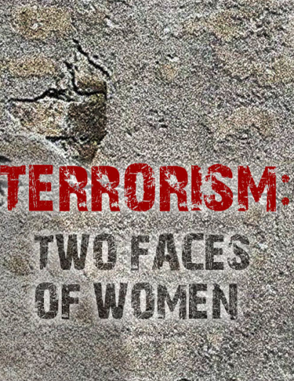 Terrorism: Two Faces of Women